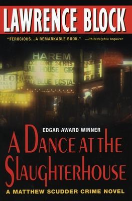 A Dance at the Slaughterhouse: A Matthew Scudder Crime Novel Cover Image
