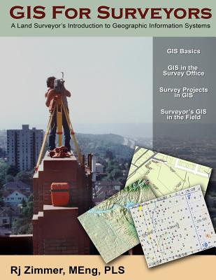 GIS For Surveyors: A Land Surveyor's Introduction to Geographic Information Systems Cover Image