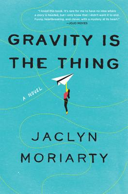 Gravity Is the Thing: A Novel Cover Image