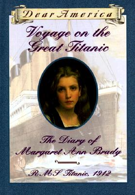 Voyage on the Great Titanic: The Diary of Margaret Ann Brady Cover Image
