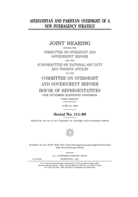 Afghanistan and Pakistan: oversight of a new interagency strategy: joint hearing before the Committee on Oversight and Government Reform and the Cover Image