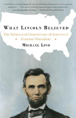 What Lincoln Believed: The Values and Convictions of America's Greatest President Cover Image