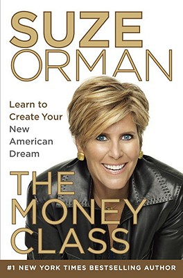 The Money Class: Learn to Create Your New American Dream Cover Image