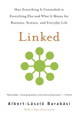 Linked: How Everything Is Connected to Everything Else and What It Means for Business, Science, and Everyday Life Cover Image