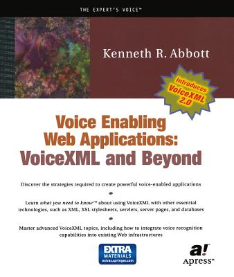 Voice Enabling Web Applications: VoiceXML and Beyond [With CDROM] Cover Image