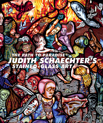 The Path to Paradise: Judith Schaechter's Stained-Glass Art Cover Image