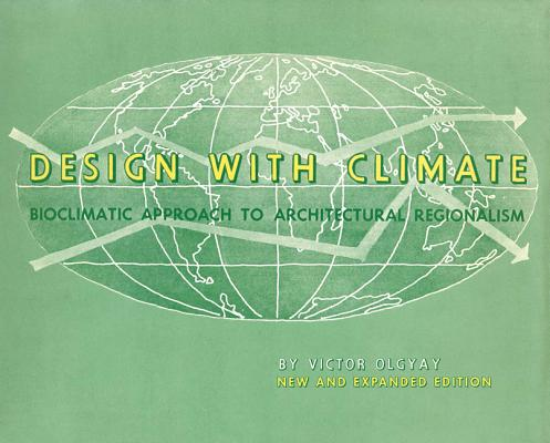 Design with Climate: Bioclimatic Approach to Architectural Regionalism - New and Expanded Edition Cover Image