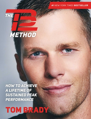 The TB12 Method: How to Achieve a Lifetime of Sustained Peak Performance Cover Image