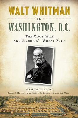 Walt Whitman in Washington, D.C.:: The Civil War and America's Great Poet Cover Image