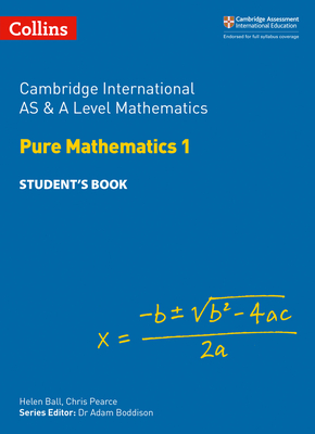 Cambridge International AS and A Level Mathematics Pure Mathematics 1 Student Book (Cambridge International Examinations) Cover Image