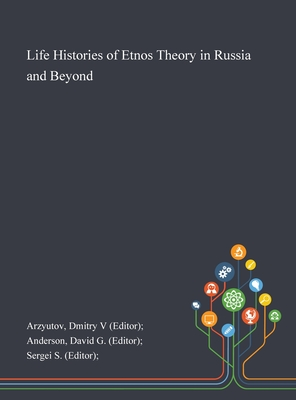 Life Histories of Etnos Theory in Russia and Beyond Cover Image