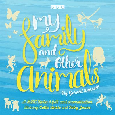 My Family and Other Animals: BBC Radio 4 Full-Cast Dramatization Cover Image