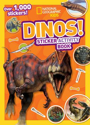 National Geographic Kids Dinos Sticker Activity Book: Over 1,000 Stickers! (NG Sticker Activity Books) Cover Image