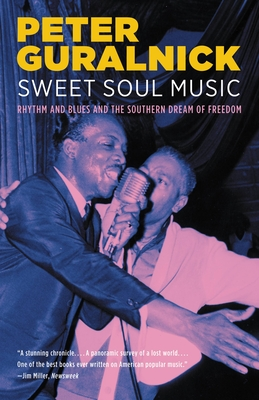 Sweet Soul Music: Rhythm and Blues and the Southern Dream of Freedom Cover Image