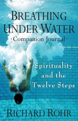 Breathing Under Water Companion Journal: Spirituality and the Twelve Steps Cover Image