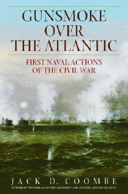 Gunsmoke Over the Atlantic: First Naval Actions of the Civil War Cover Image
