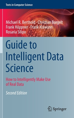 Guide to Intelligent Data Science: How to Intelligently Make Use of Real Data (Texts in Computer Science) Cover Image