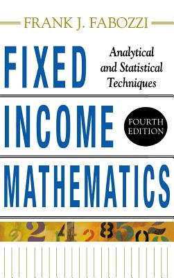 Fixed Income Mathematics, 4e: Analytical & Statistical Techniques Cover Image