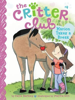 Cover for Marion Takes a Break (The Critter Club #4)