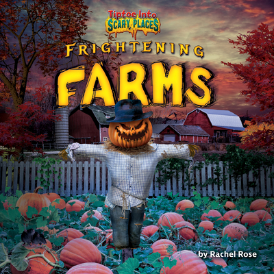 Frightening Farms (Tiptoe Into Scary Places) Cover Image