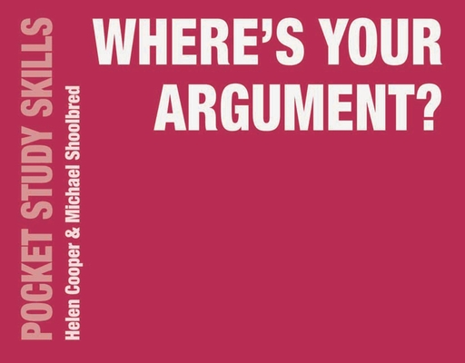 Where's Your Argument? (Pocket Study Skills #19) Cover Image