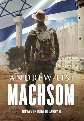 MACHSOM - Thriller d'Avventura: Un'avventura di Larry H Cover Image