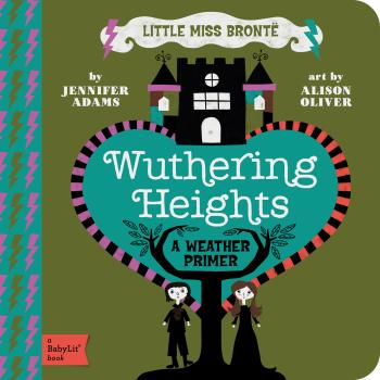 Wuthering Heights: A Babylit(r) Weather Primer (BabyLit Books) Cover Image
