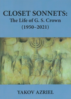 Closet Sonnets: The Life of G. S. Crown (1950-2021) Cover Image