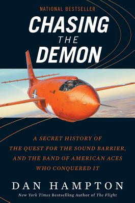 Chasing the Demon: A Secret History of the Quest for the Sound Barrier, and the Band of American Aces Who Conquered It Cover Image