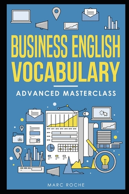 Business English Vocabulary: Advanced Masterclass: A Master Vocabulary Builder for Advanced Business English Speaking & Writing.: Describe data, Le Cover Image