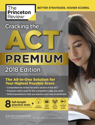 Cracking the ACT Premium Edition with 8 Practice Tests, 2018 cover image