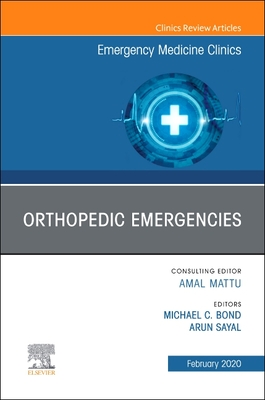 Orthopedic Emergencies, an Issue of Emergency Medicine Clinics of North America Cover Image