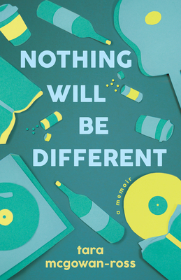 Nothing Will Be Different: A Memoir Cover Image