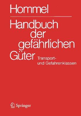 Handbuch Der Gefahrlichen Ga1/4ter. Transport Und Gefahrenklassen Neu: Umsetzung Der Un-Strukturreform Auf Alle Verkehrsebenen - Umsetzung Gemaa Eg-Ri Cover Image