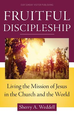 Fruitful Discipleship: Living the Mission of Jesus in the Church and the World Cover Image