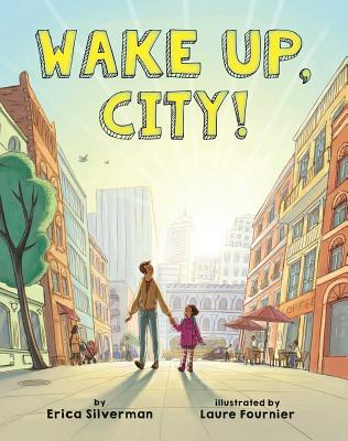 Wake Up, City! by Erica Silverman