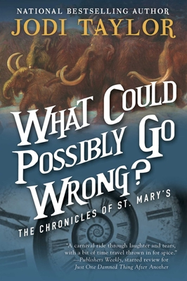 What Could Possibly Go Wrong?: The Chronicles of St. Mary's Book Six Cover Image