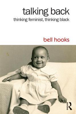Talking Back: Thinking Feminist, Thinking Black Cover Image