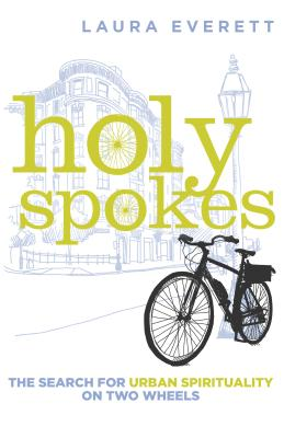Holy Spokes: The Search for Urban Spirituality on Two Wheels Cover Image
