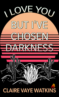 I Love You But I've Chosen Darkness Cover Image