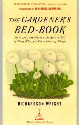The Gardener's Bed-Book: Short and Long Pieces to Be Read in Bed by Those Who Love Green Growing Things Cover Image