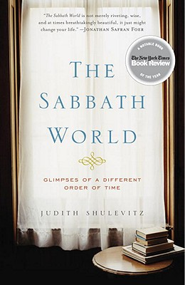 The Sabbath World: Glimpses of a Different Order of Time Cover Image