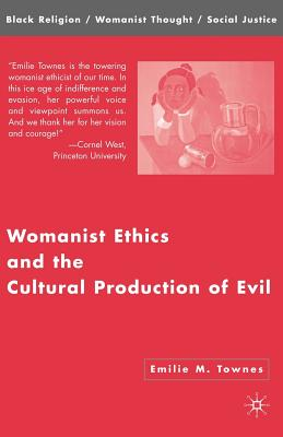 Womanist Ethics and the Cultural Production of Evil (Black Religion/Womanist Thought/Social Justice) Cover Image