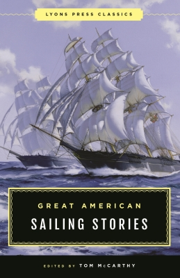 Great American Sailing Stories: Lyons Press Classics Cover Image