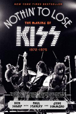 Nothin' to Lose: The Making of Kiss (1972-1975) Cover Image