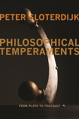 Philosophical Temperaments: From Plato to Foucault (Insurrections: Critical Studies in Religion) Cover Image