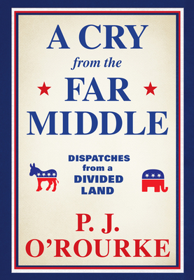 A Cry from the Far Middle: Dispatches from a Divided Land Cover Image