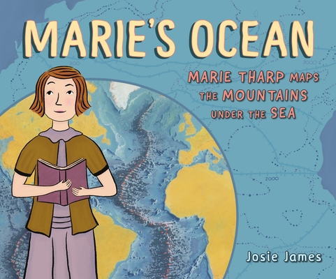 Marie's Ocean: Marie Tharp Maps the Mountains Under the Sea Cover Image