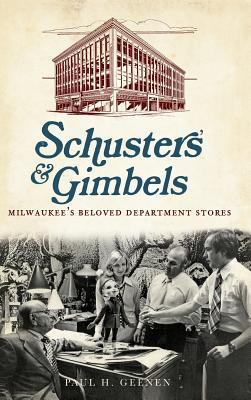 Schuster's & Gimbels: Milwaukee's Beloved Department Stores Cover Image