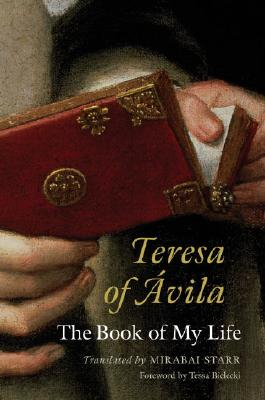 Teresa of Avila: The Book of My Life Cover Image